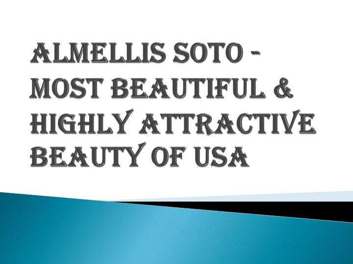 almellis soto most beautiful highly attractive beauty of usa n.