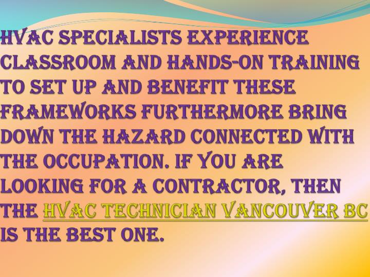 HVAC specialists experience classroom and hands-on training to set up and benefit these frameworks furthermore bring down the hazard connected with the occupation. If you are looking for a contractor, then the