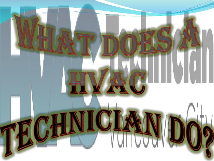 What does a hvac technician do