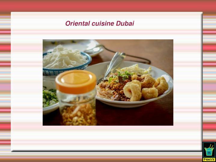 Oriental cuisine Dubai