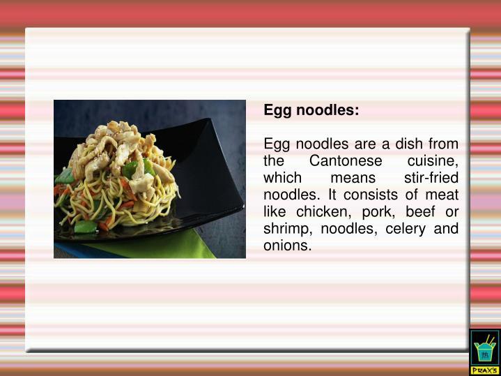 Egg noodles: