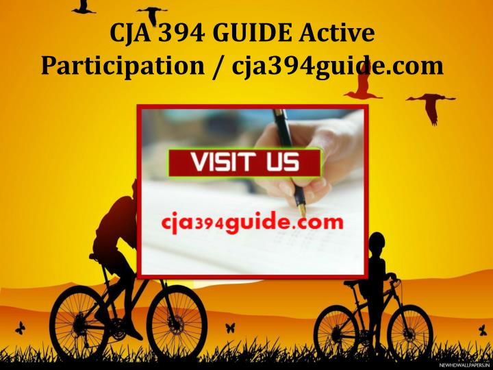 CJA 394 GUIDE Active Participation / cja394guide.com