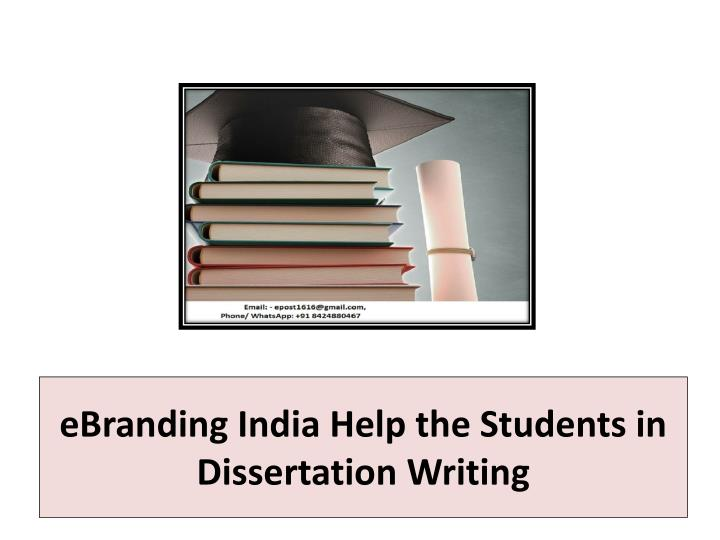 Ebranding india help the students in dissertation writing