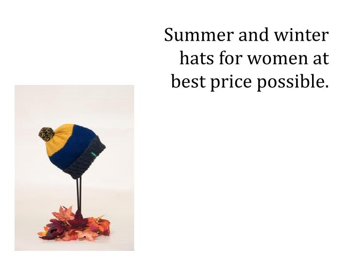 Summer and winter hats for women at best price possible.