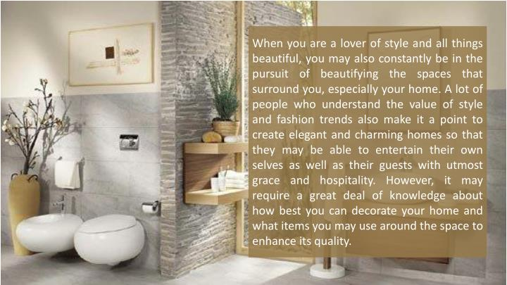 When you are a lover of style and all things beautiful, you may also constantly be in the pursuit of...