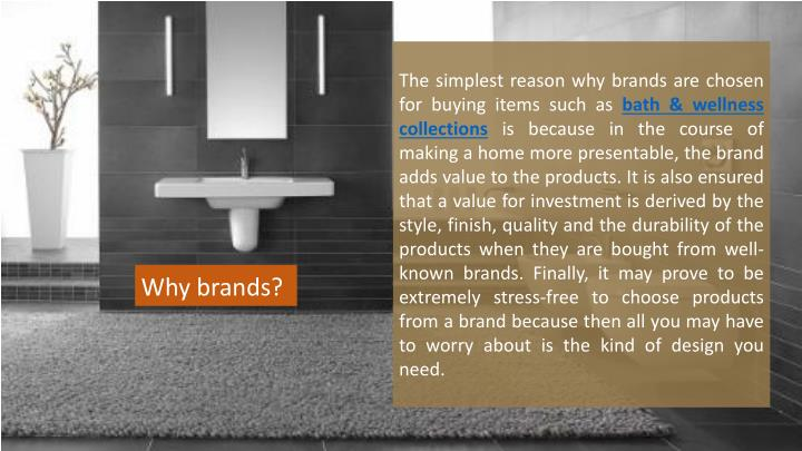 The simplest reason why brands are chosen for buying items such as