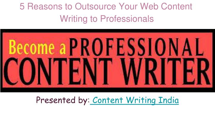 5 reasons to outsource your web content writing to professionals