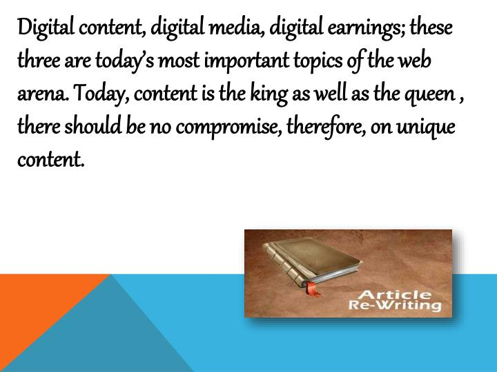 Digital content, digital media, digital earnings; these three are today's most important topics of...