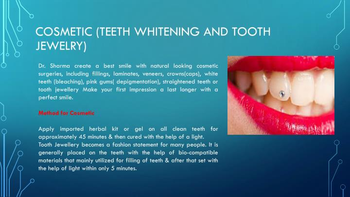 Cosmetic (Teeth Whitening and Tooth Jewelry)