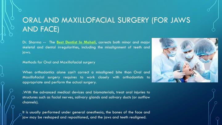Oral and Maxillofacial surgery (For Jaws and Face)