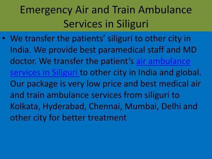 Emergency air and train ambulance services in siliguri