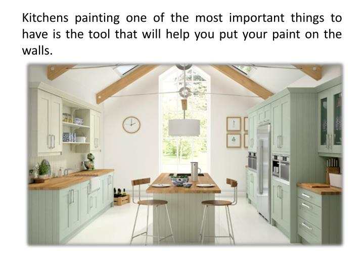 Kitchens painting one of the most important things to have is the tool that will help you put your p...