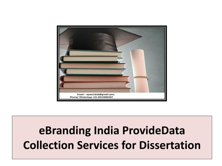 Ebranding india providedata collection services for dissertation