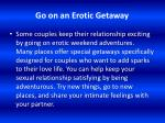 go on an erotic getaway