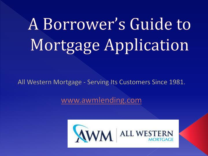 A borrower s guide to mortgage application
