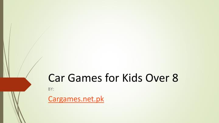 Car games for kids over 8