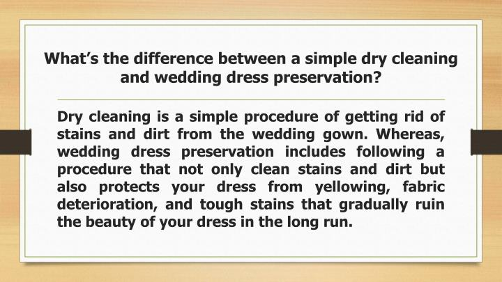 What's the difference between a simple dry cleaning and wedding dress preservation?