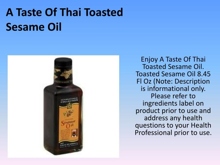 A Taste Of Thai Toasted Sesame Oil
