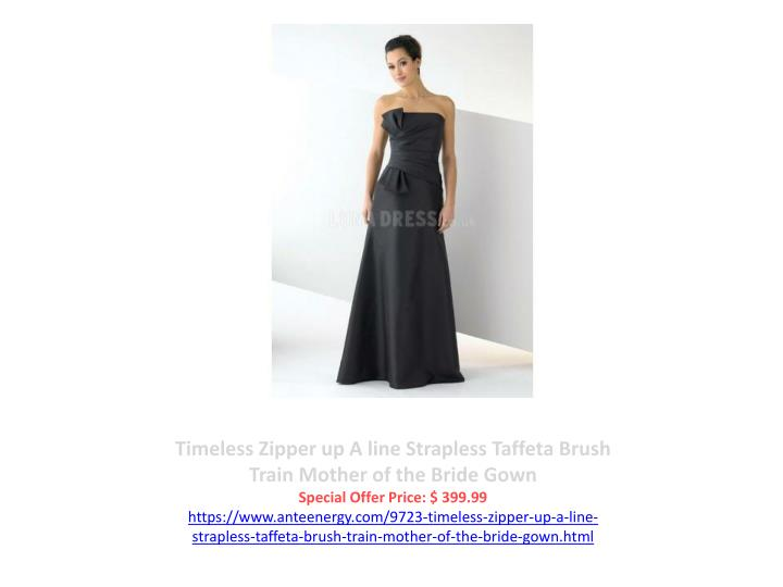 Timeless Zipper up A line Strapless Taffeta Brush Train Mother of the Bride Gown