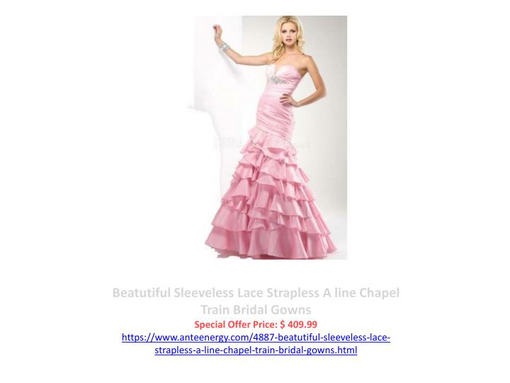 Beatutiful Sleeveless Lace Strapless A line Chapel Train Bridal Gowns