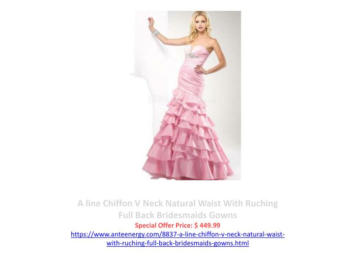 A line Chiffon V Neck Natural Waist With Ruching Full Back Bridesmaids Gowns