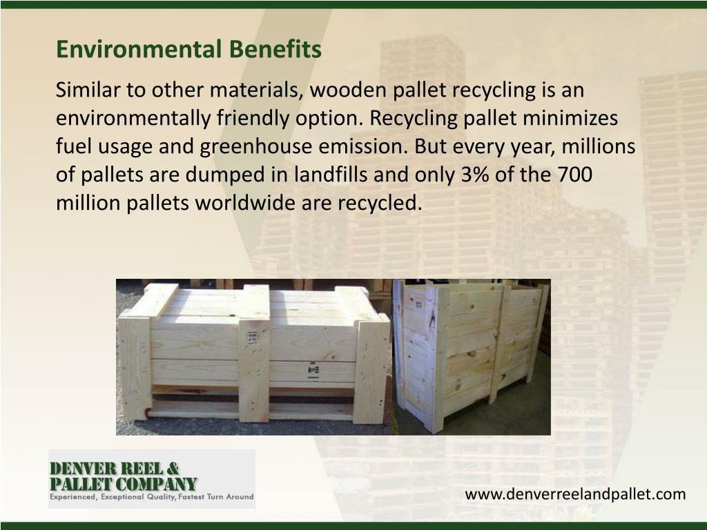 PPT - Benefits of Recycling Wooden Pallets in Denver ...