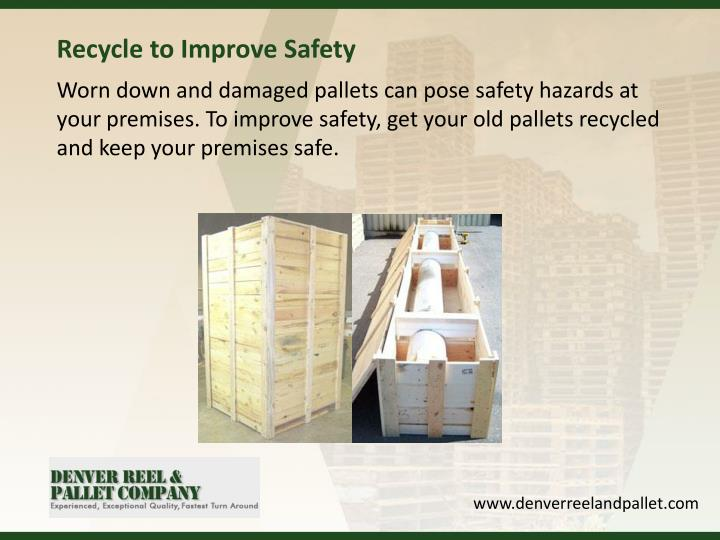 Recycle to Improve Safety