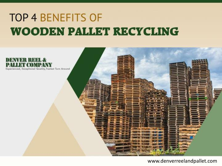 Top 4 benefits of wooden pallet recycling