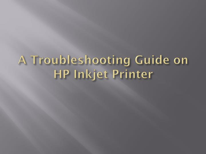 A troubleshooting guide on hp inkjet printer