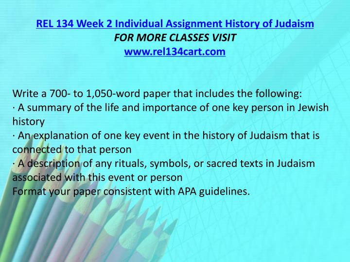 REL 134 Week 2 Individual Assignment History of Judaism
