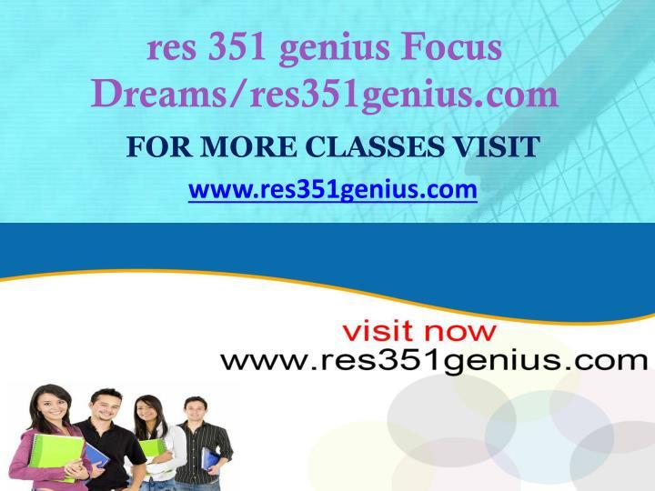 res 351 genius Focus Dreams/res351genius.com