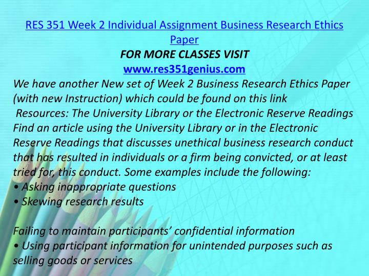 RES 351 Week 2 Individual Assignment Business Research Ethics Paper