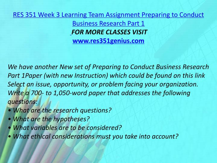 RES 351 Week 3 Learning Team Assignment Preparing to Conduct Business Research Part 1