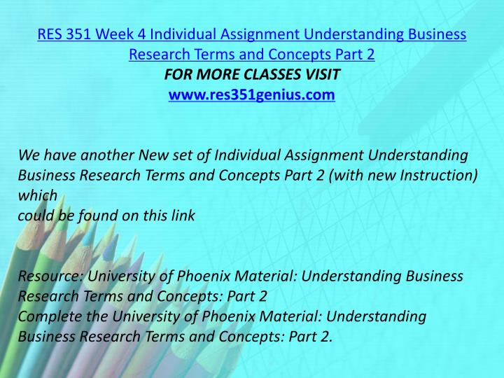 RES 351 Week 4 Individual Assignment Understanding Business Research Terms and Concepts Part 2