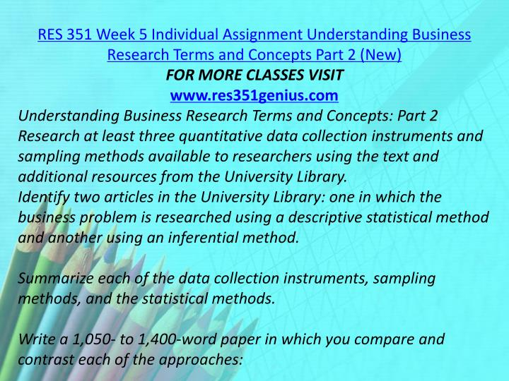 RES 351 Week 5 Individual Assignment Understanding Business Research Terms and Concepts Part 2 (New)