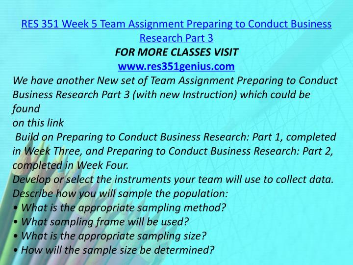 RES 351 Week 5 Team Assignment Preparing to Conduct Business Research Part 3