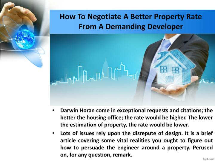 How To Negotiate A Better Property Rate From A Demanding Developer