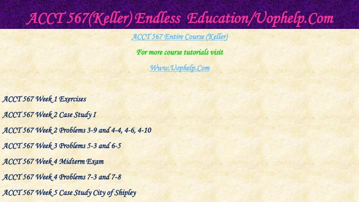 Acct 567 keller endless education uophelp com1