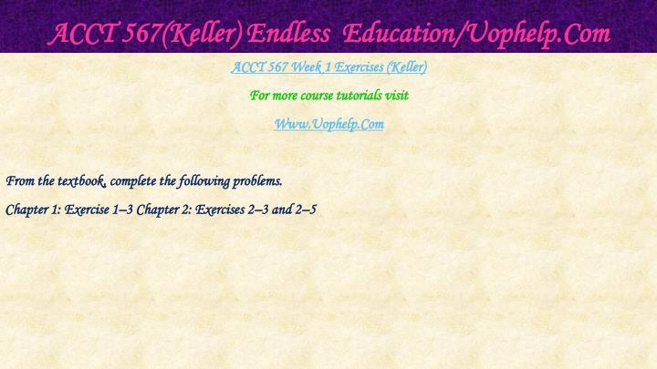 Acct 567 keller endless education uophelp com2