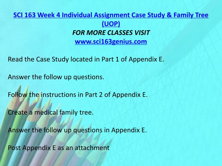 SCI 163 Week 4 Individual Assignment Case Study & Family Tree (UOP)
