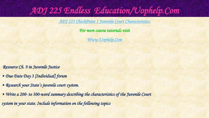 ADJ 225 Endless  Education/Uophelp.Com