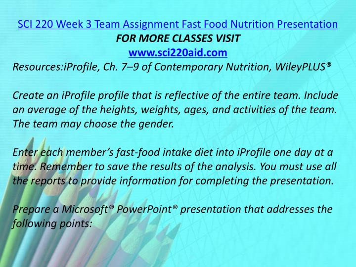 SCI 220 Week 3 Team Assignment Fast Food Nutrition Presentation