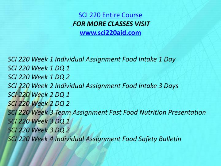 sci 220 week 2 3 day food intake This tutorial contains 2 different papers  resources: ch 4–6 of contemporary nutrition, wileyplus ®, iprofile enter your food intake for 3 full days save this information.