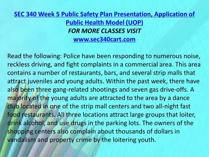 SEC 340 Week 5 Public Safety Plan Presentation, Application of Public Health Model (UOP)