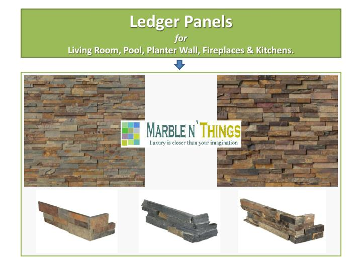 Ledger panels for living r oom pool planter w all fireplaces kitchens