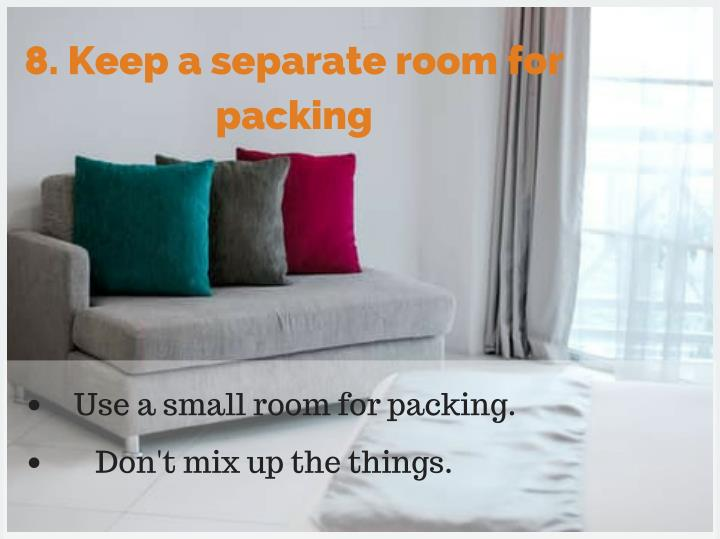 8. Keep a separate room for