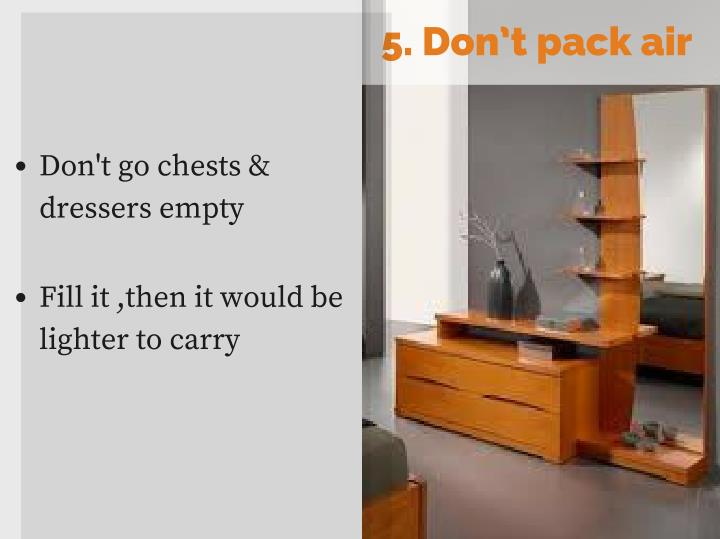 5. Don't pack air