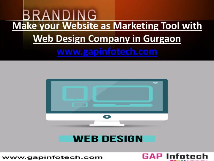 Make your website as marketing tool with web design company in gurgaon www gapinfotech com