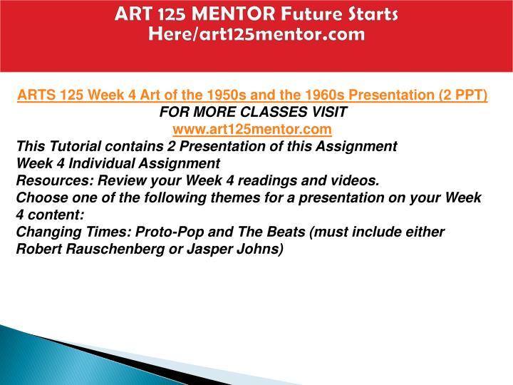 ART 125 MENTOR Future Starts Here/art125mentor.com