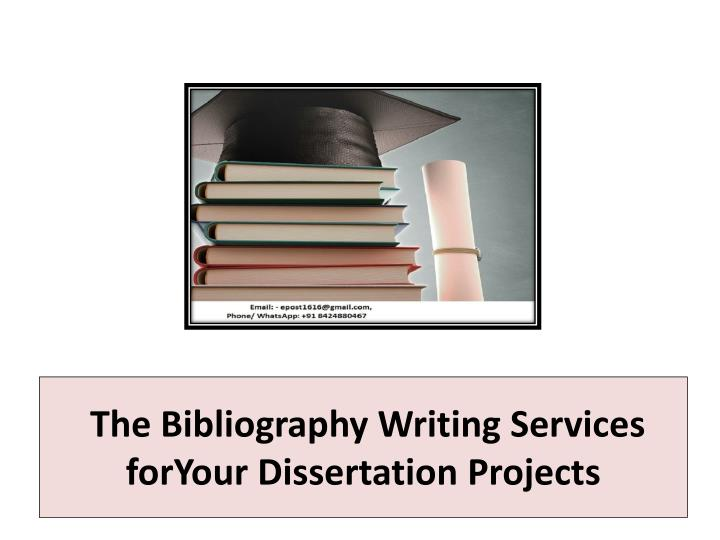 The bibliography writing services foryour dissertation projects